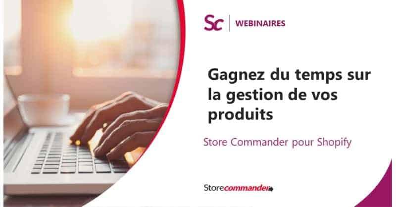 Shopify : Gagnez du temps sur la gestion de vos produits avec Store Commander