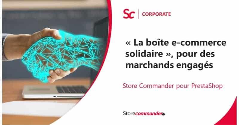 « La boîte e-commerce solidaire », pour des e-marchands engagés !