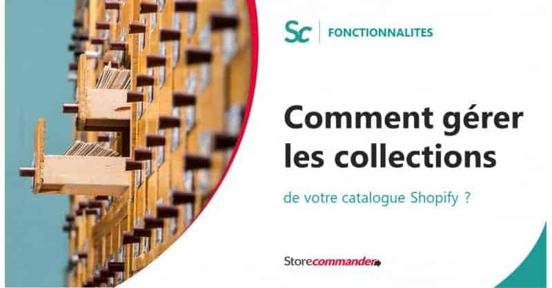 Comment gérer les collections de votre catalogue Shopify ?