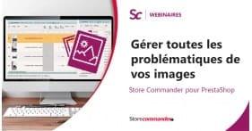Webinaire - Gérer toutes les problématiques de vos images