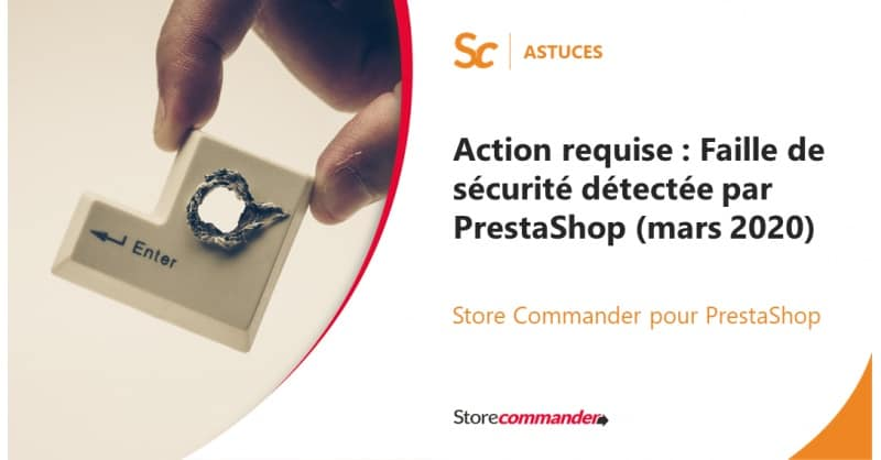 Action required: security breach detected by PrestaShop (March 2020)