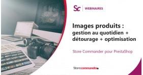 Webinaire - Images produits : gestion au quotidien + détourage + optimisation