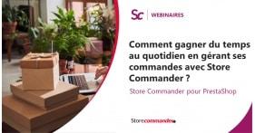 Webinaire - Comment gagner du temps au quotidien en gérant ses commandes avec Store Commander ?