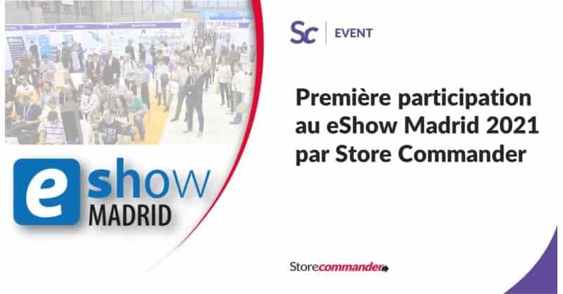 Première participation au eShow Madrid par Store Commander