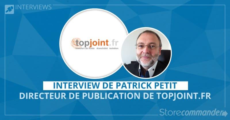 Interview de Patrick Petit - topjoint.fr