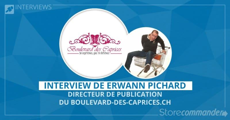 Erwann Pichard Interview - Boulevard-des-caprices.ch