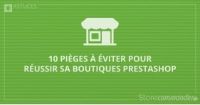 10 Pitfalls to Avoid for a Successful PrestaShop Store