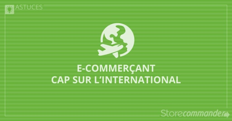 E-commerçant, cap sur l'international