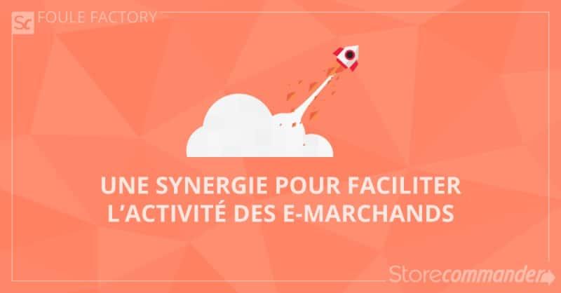 Store Commander - Foule factory: une synergie pour faciliter l'activité des e-marchands