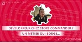 Développeur chez Store Commander ? Un métier qui bouge…