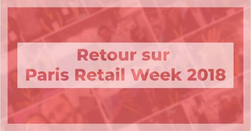 Retour sur Paris Retail Week 2018