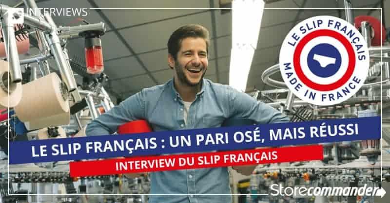 Le Slip Français : un pari osé, mais réussi